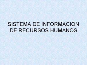 SISTEMA DE INFORMACION DE RECURSOS HUMANOS Recursos Humanos