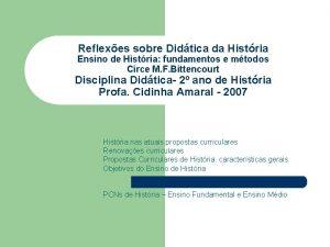 Reflexes sobre Didtica da Histria Ensino de Histria