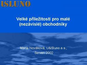 Velk pleitosti pro mal nezvisl obchodnky Marta Novkov