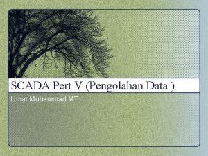 SCADA Pert V Pengolahan Data Umar Muhammad MT
