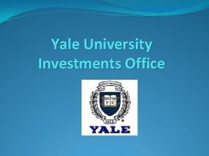 Yale University Investments Office History of Yale Investments
