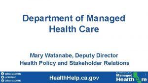 Department of Managed Health Care Mary Watanabe Deputy