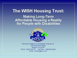 The WISH Housing Trust Making LongTerm Affordable Housing