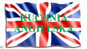 KUCHNIA ANGIELSKA Najlepsze dania kuchni angielskiej Sunday roast