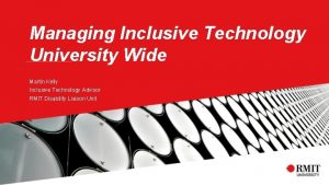 Managing Inclusive Technology University Wide Martin Kelly Inclusive