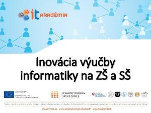 Inovcia vuby informatiky na Z a S Inovcia