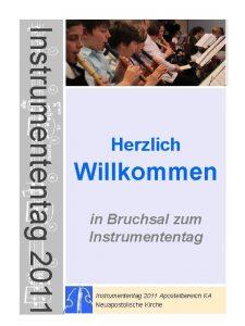 Instrumententag 2011 Herzlich Willkommen in Bruchsal zum Instrumententag