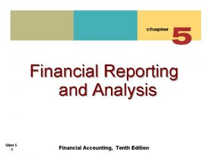 Financial Reporting and Analysis Slide 5 1 Financial