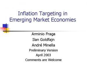 Inflation Targeting in Emerging Market Economies Arminio Fraga