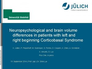 Neuropsychological and brain volume differences in patients with