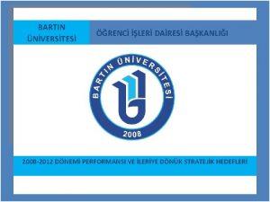 BARTIN NVERSTES RENC LER DARES BAKANLII 2008 2012