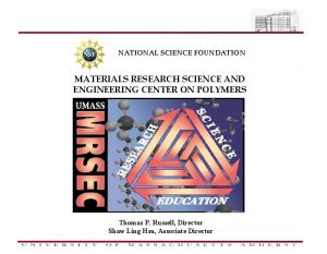 NATIONAL SCIENCE FOUNDATION MATERIALS RESEARCH SCIENCE AND ENGINEERING