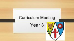 Curriculum Meeting Year 3 Year 3 Timetable English