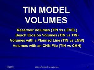TIN MODEL VOLUMES Reservoir Volumes TIN vs LEVEL