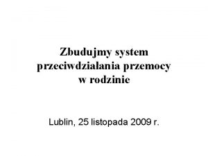 Zbudujmy system przeciwdziaania przemocy w rodzinie Lublin 25