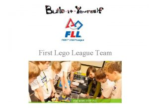 First Lego League Team What is the First