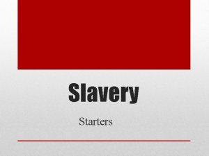 Slavery Starters Starter 1 Slavery World History 1