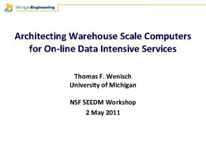 Architecting Warehouse Scale Computers for Online Data Intensive