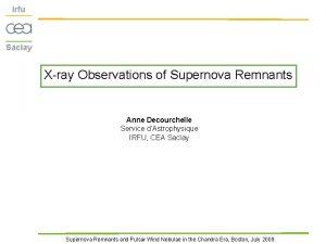 Irfu Saclay Xray Observations of Supernova Remnants Anne