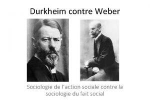 Durkheim contre Weber Sociologie de laction sociale contre
