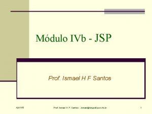 Mdulo IVb JSP Prof Ismael H F Santos