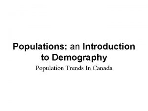 Populations an Introduction to Demography Population Trends In
