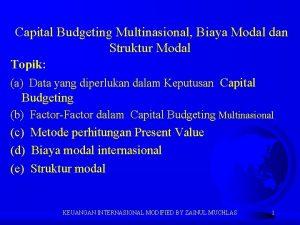 Capital Budgeting Multinasional Biaya Modal dan Struktur Modal