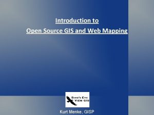 Introduction to Open Source GIS and Web Mapping
