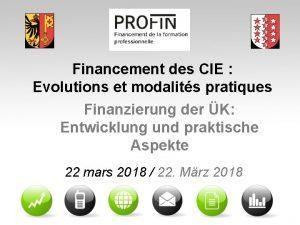Financement des CIE Evolutions et modalits pratiques Finanzierung