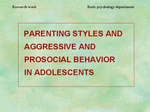 Research work Basic psychology department PARENTING STYLES AND