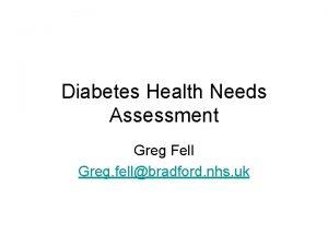 Diabetes Health Needs Assessment Greg Fell Greg fellbradford