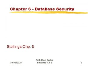 Chapter 6 Database Security Stallings Chp 5 10312020