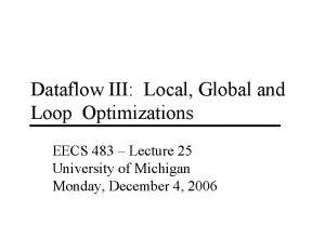 Dataflow III Local Global and Loop Optimizations EECS