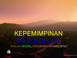 KEPEMIMPINAN RASULULLAH SEBUAH MODEL KEPEMIMPINAN HOLISTIC Compatible Personality