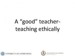 A good teacherteaching ethically Professional ethics Professional ethics