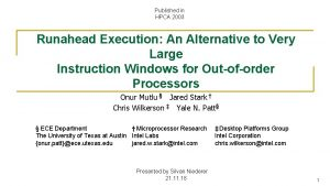 Published in HPCA 2003 Runahead Execution An Alternative
