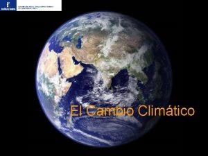 El Cambio Climtico Hace millones de aos La