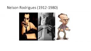 Nelson Rodrigues 1912 1980 Crnica Nelson Rodrigues Estilo