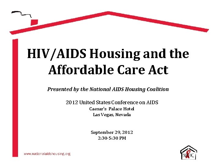 HIVAIDS Housing and the Affordable Care Act Presented