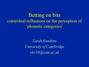 Betting on bits contextual influences on the perception