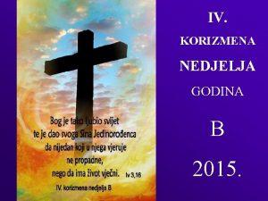 IV KORIZMENA NEDJELJA GODINA B 2015 1 JA