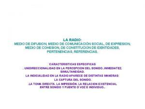 LA RADIO MEDIO DE DIFUSION MEDIO DE COMUNICACIN