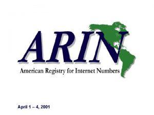 ARIN April 1 4 2001 April 1 4