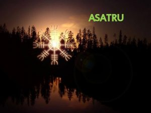 ASATRU Asatru mint fogalom Az eredeti svd sz