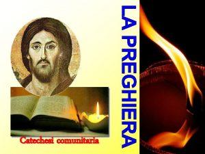 Catechesi comunitaria Spirito Santo Ges ha rivelato il