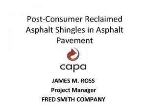 PostConsumer Reclaimed Asphalt Shingles in Asphalt Pavement JAMES