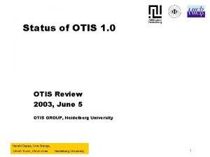 Status of OTIS 1 0 OTIS Review 2003