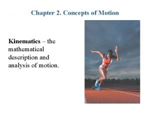 Chapter 2 Concepts of Motion Kinematics the mathematical
