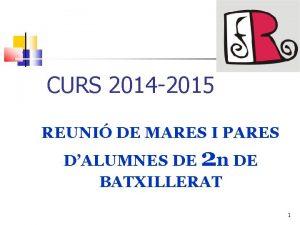 CURS 2014 2015 REUNI DE MARES I PARES