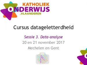 Cursus datageletterdheid Sessie 3 Dataanalyse 20 en 21